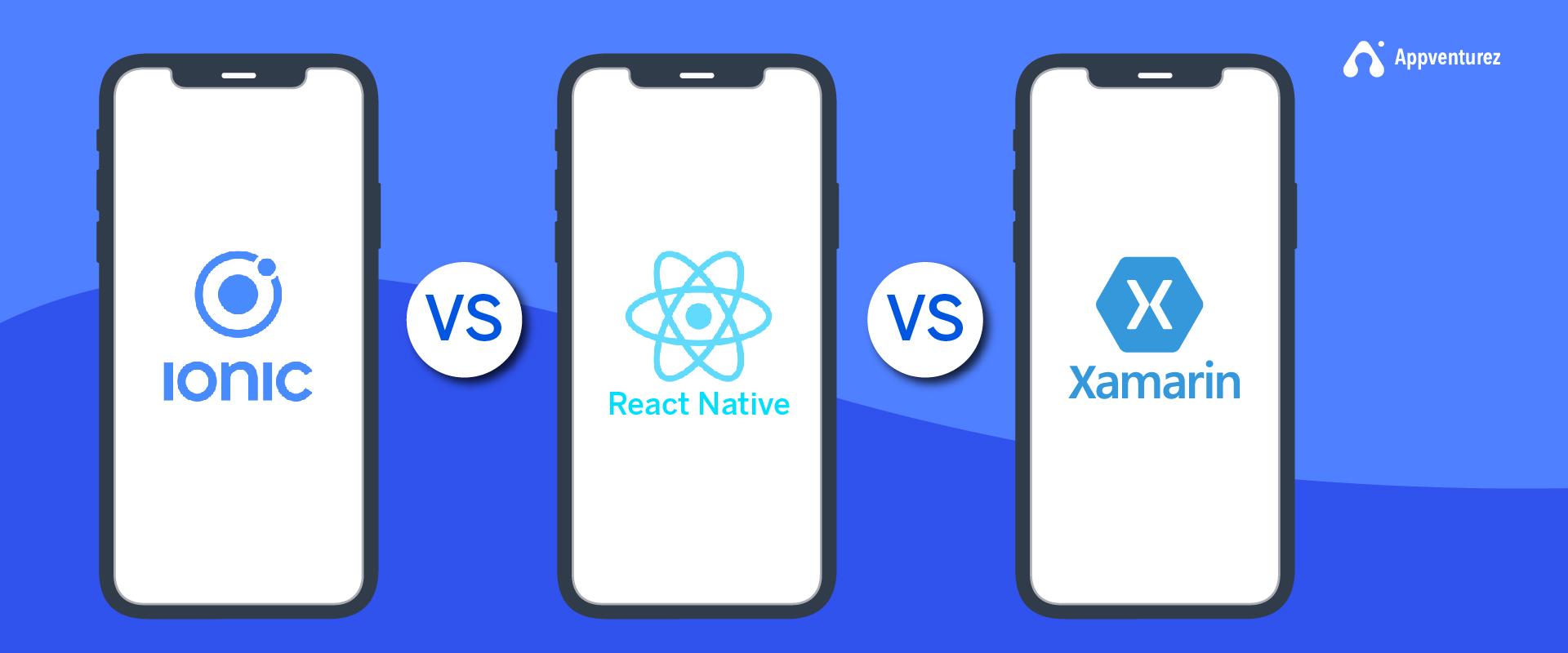 React Native vs Ionic vs Xamarin